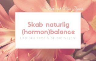 Skab natulig (hormon)balance-3